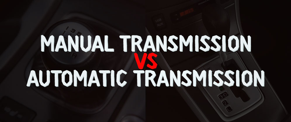 Manual Transmission vs Automatic Transmission Which Should You