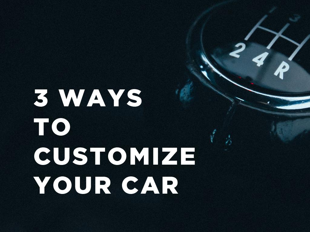 3 Ways to Customize Your Car