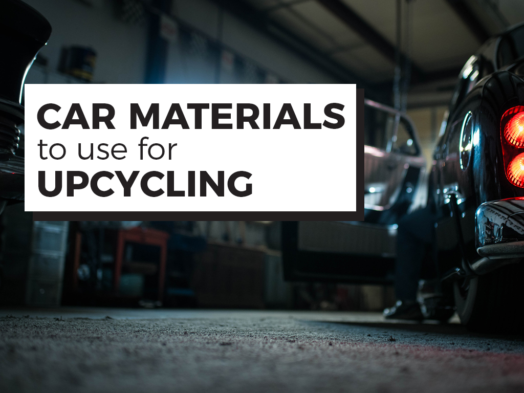 Car Materials to Use for Upcycling