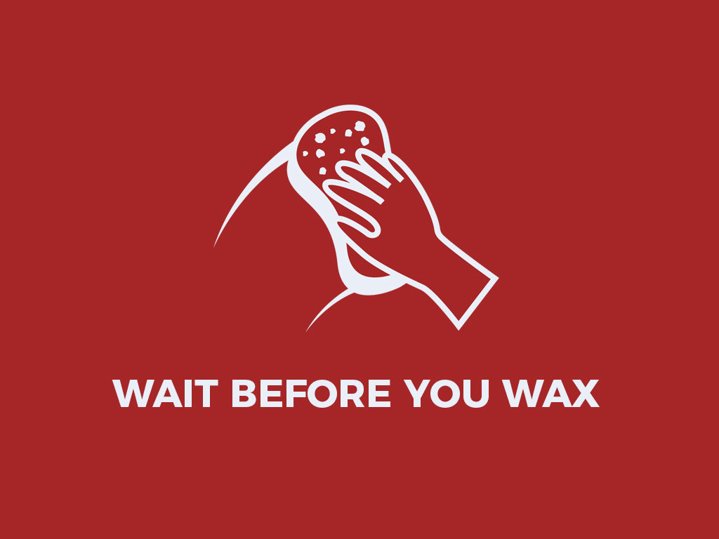 Wait Before You Use Wax