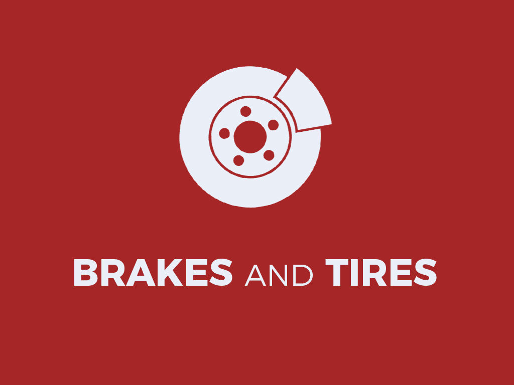 Brakes and Tires