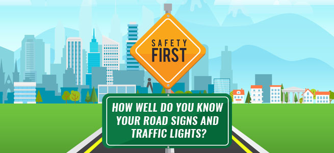 Safety First How Well Do You Know Your Road Signs And Traffic Lights